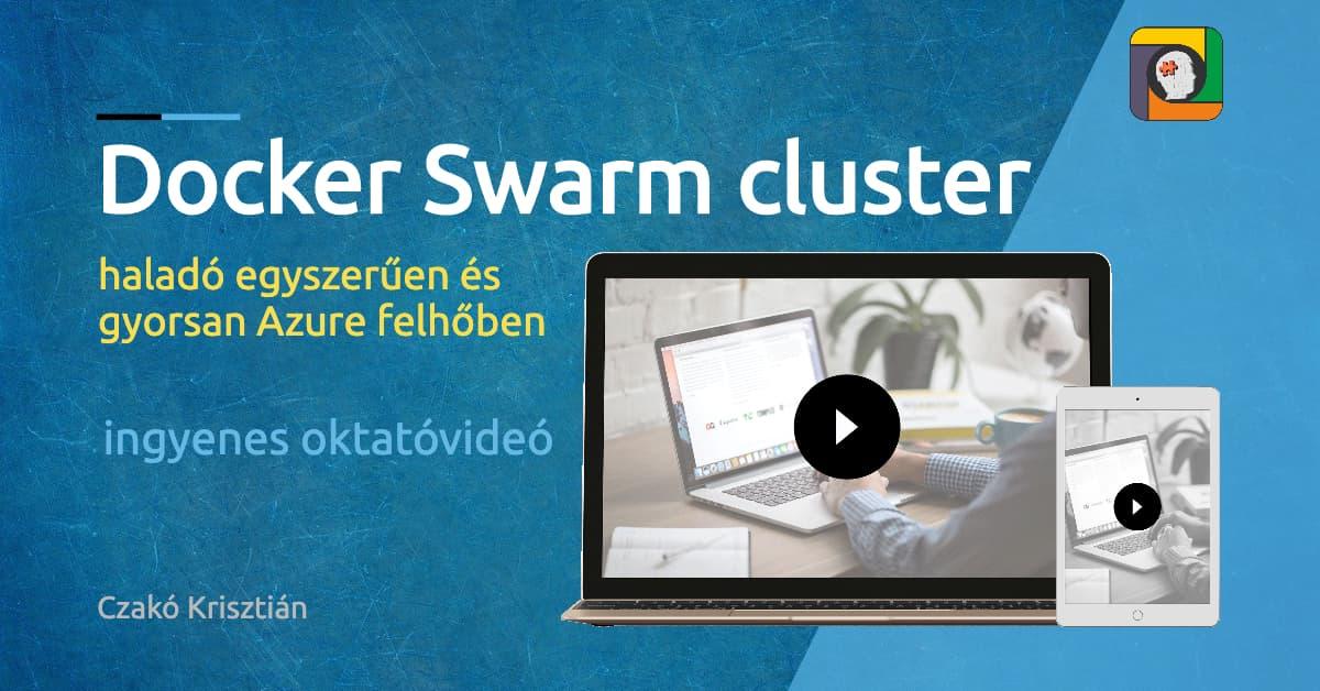 Docker Swarm cluster egyszerűen és gyorsan Azure felhőben