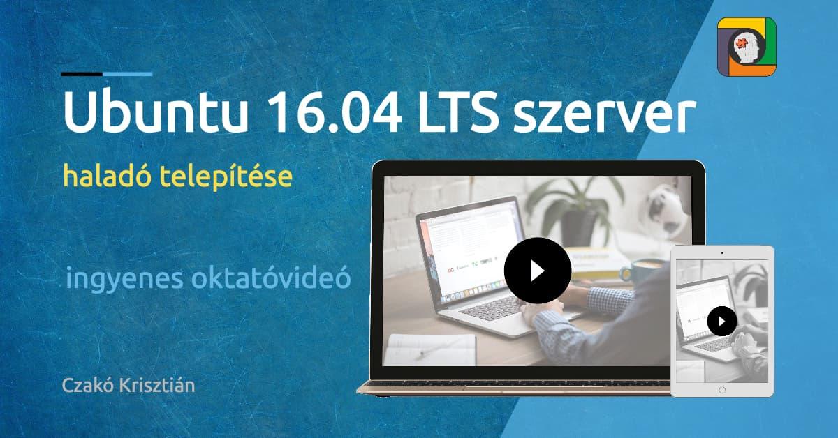 Ubuntu 16.04 LTS szerver haladó telepítése