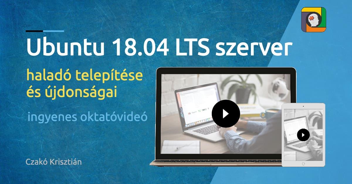 Ubuntu 18.04 LTS szerver haladó telepítése és újdonságai