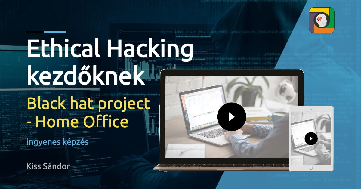 Ethical Hacking kezdőknek: Black hat project – Home Office