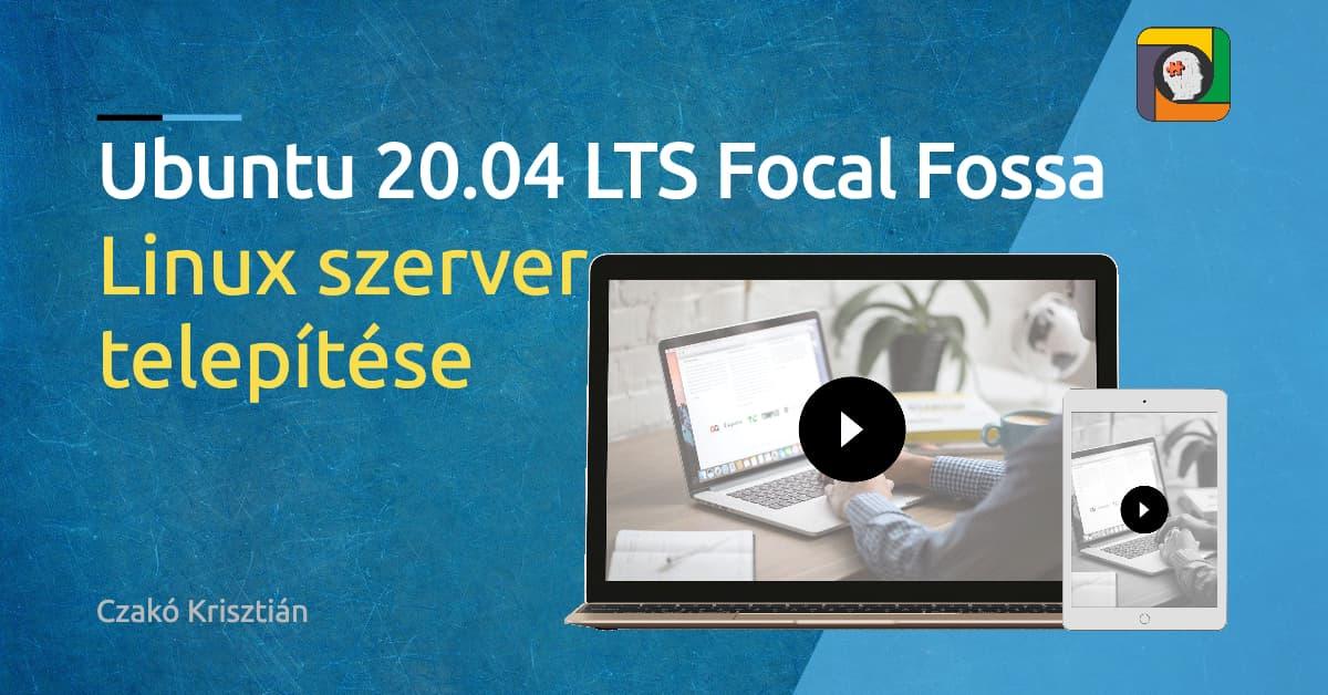 Ubuntu 20.04 LTS Focal Fossa szerver telepítése