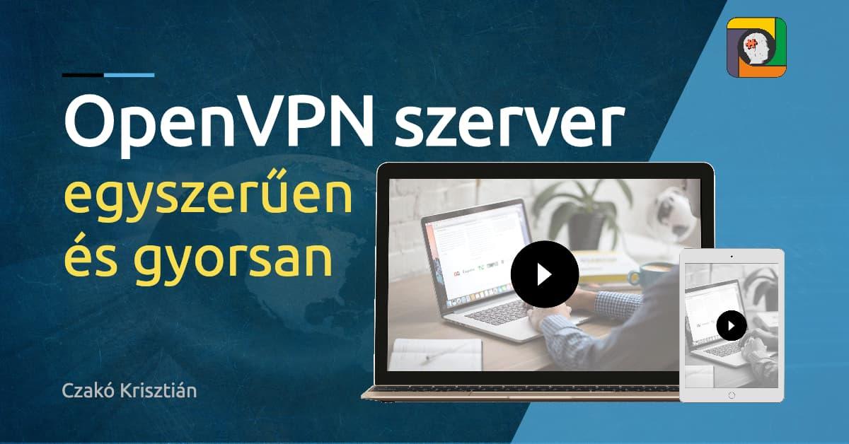 OpenVPN szerver egyszerűen és gyorsan