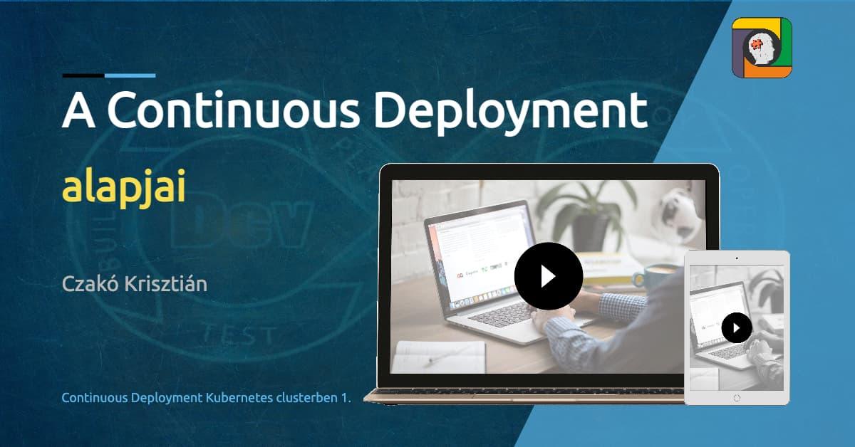 A Continuous Deployment alapjai