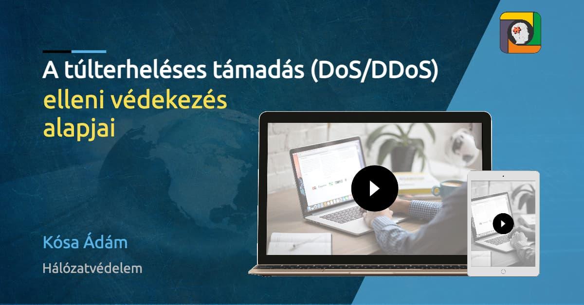 Hálózatvédelem: a túlterheléses támadás (DoS/DDoS) elleni védekezés alapjai