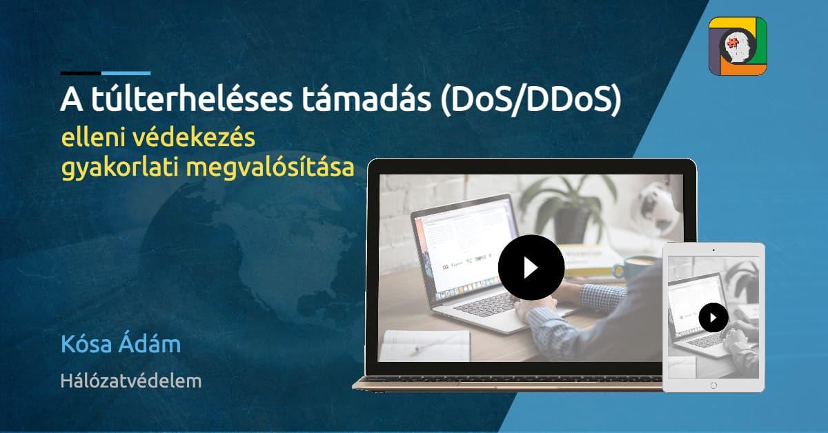 Hálózatvédelem: a túlterheléses támadás (DoS/DDoS) elleni védekezés gyakorlati megvalósítása