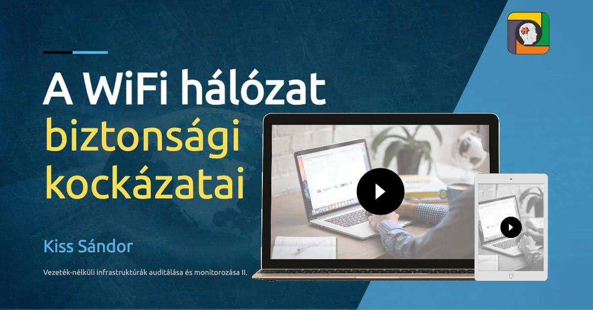 A vezeték nélküli (WiFi) hálózat biztonsági kockázatai