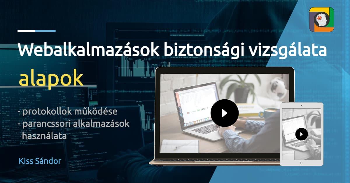 Webalkalmazások biztonsági vizsgálatának alapjai: a protokollok működése és a parancssori alkalmazások használata